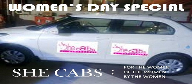 ON WOMEN'S DAY SHE CABS LOOKS TO WOMEN SECURITY