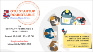 'GTU Startup Roundtable' on 13th August 2019 | 05 - 07 PM at Activity Room, GTU Innovation & Startup Center - Vadodara, Government Technical High School Campus, Near Aurobindu Ashram, Dandiabazar, Vadodara - 390001